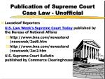 publication of supreme court case law unofficial2