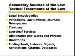 secondary sources of the law textual treatments of the law