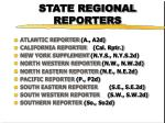 state regional reporters