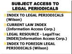 subject access to legal periodicals