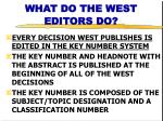 what do the west editors do
