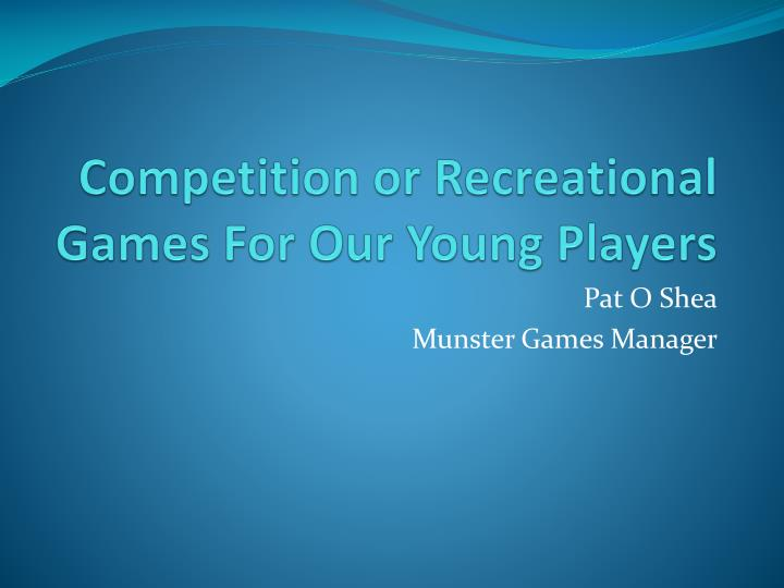 competition or recreational games for our young players n.