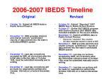 2006 2007 ibeds timeline