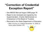 correction of credential exception report