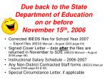due back to the state department of education on or before november 15 th 2006