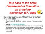 due back to the state department of education on or before november 15 th 20061
