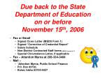 due back to the state department of education on or before november 15 th 20062