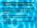 standard 27 society and culture at the end of the twentieth century