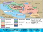 the breakup of yugoslavia civil war in bosnia