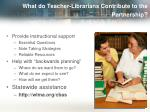 what do teacher librarians contribute to the partnership