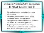 common problems ocr encounters in msap reviews con t