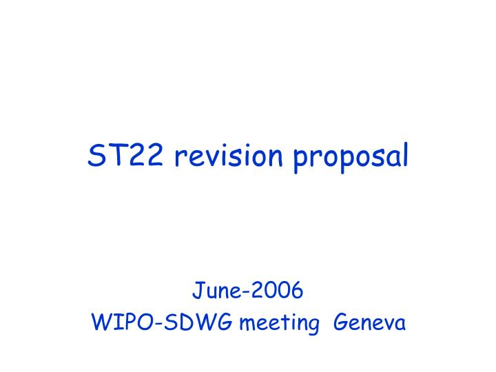 st22 revision proposal n.