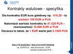 kontrakty walutowe specyfika