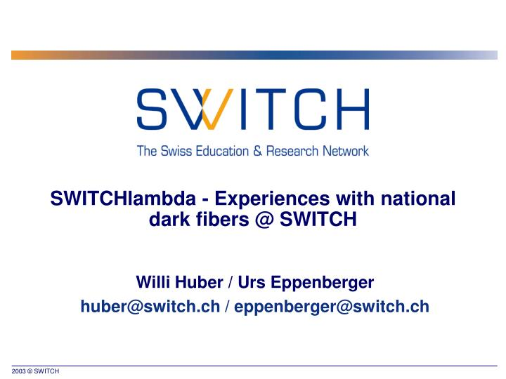 switchlambda experiences with national dark fibers @ switch n.
