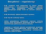 decydenci regulatorzy