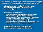 taksonomie klasyfikacje ubezpiecze zdrowotnych zale nie od przyjmowanych kryteri w klasyfikacji 1