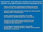 taksonomie klasyfikacje ubezpiecze zdrowotnych zale nie od przyjmowanych kryteri w klasyfikacji 2