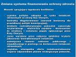 zmiana systemu finansowania ochrony zdrowia1