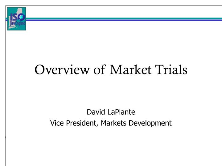 overview of market trials n.