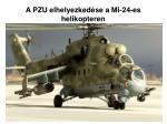a pzu elhelyezked se a mi 24 es helikopteren