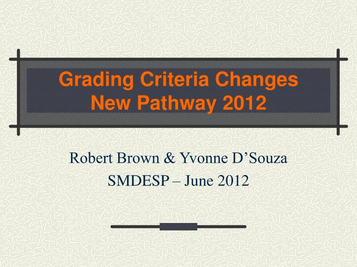 grading criteria changes new pathway 2012 n.