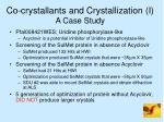 co crystallants and crystallization i a case study