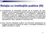 rela ia cu institu iile publice iii
