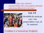 care sunt semnele caracteristice din care putem cunoa te adev rata biseric a lui isus10