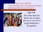 care sunt semnele caracteristice din care putem cunoa te adev rata biseric a lui isus9