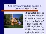 cum este descris ultima biseric n profe ie apoc 3 14 121