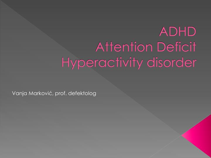 adhd attention deficit hyperactivity disorder n.