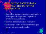tres pautas basicas para preparar tips de puntos importantes