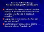 centro veneto malattie esofago neoplasie maligne problemi aperti