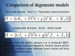 comparison of degenerate models