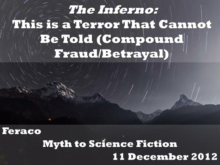 the inferno this is a terror that cannot be told compound fraud betrayal n.