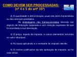 como devem ser processadas n 4 e 5 do art 351
