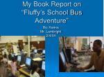 my book report on fluffy s school bus adventure