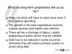 what do long term projections tell us so far