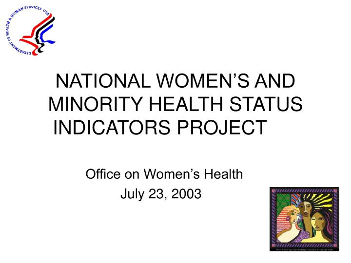 national women s and minority health status indicators project n.