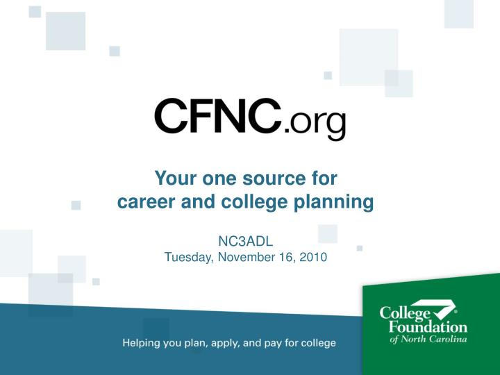 Your one source for career and college planning nc3adl tuesday november 16 2010