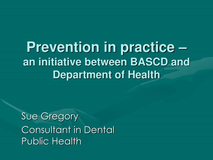 prevention in practice an initiative between bascd and department of health n.