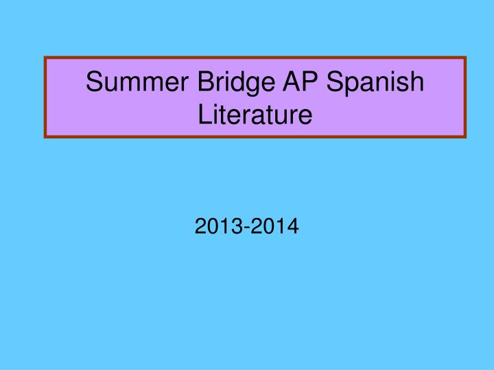 summer bridge ap spanish literature n.