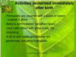 activities performed immediately after birth