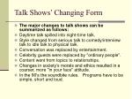 talk shows changing form