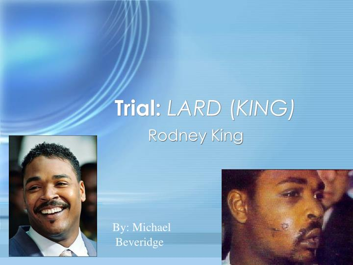 trial lard king n.