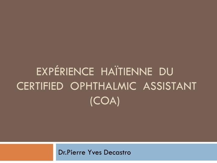 exp rience ha tienne du certified ophthalmic assistant coa n.