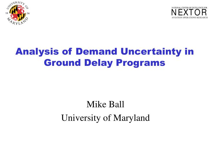 analysis of demand uncertainty in ground delay programs n.
