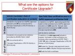 what are the options for certificate upgrade