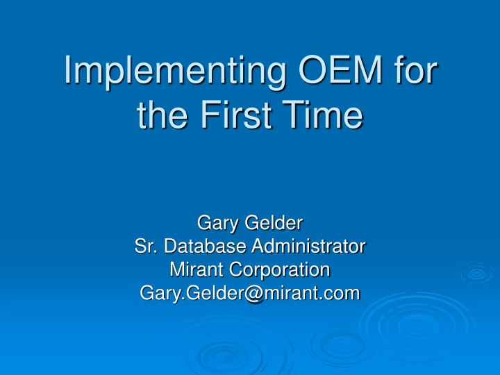 implementing oem for the first time n.