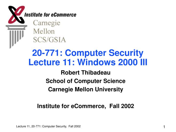 20 771 computer security lecture 11 windows 2000 iii n.